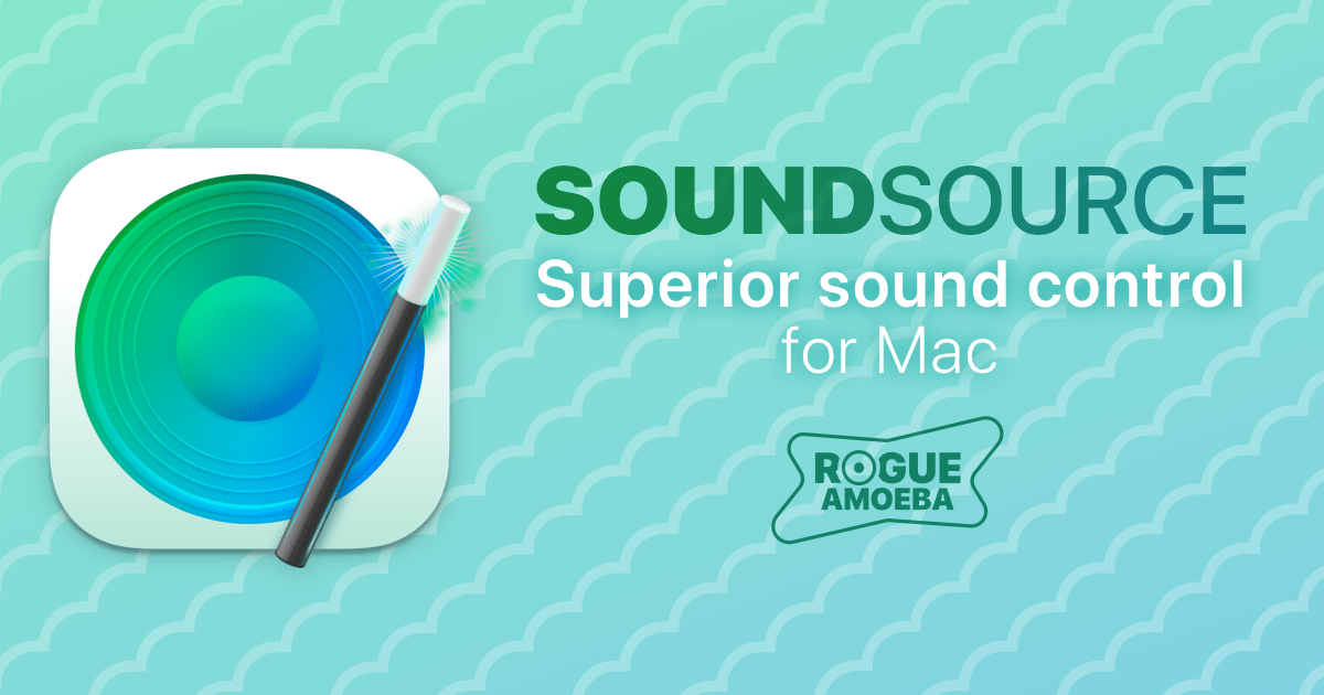 Rogue Amoeba | SoundSource: A Superior Sound Control
